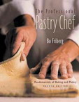 The Professional Pastry Chef: Fundamentals of Baking  and Pastry 4/e '02 專業西點主廚