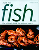Fish etc.: The Ultimate Book for Seafood Lovers  '04