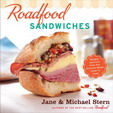 Roadfood Sandwiches: Recipes and Lore from Our Favorite Shops Coast to Coast '07