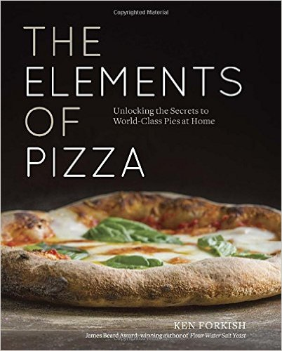 The Elements of Pizza: Unlocking the Secrets to World-Class Pies at Home '16