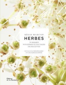 Herbes : 70 herbes potagères et sauvages, 130 recettes '16