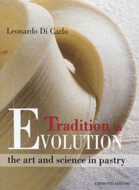 Tradition in Evolution the Art and Science in Pastry '14  (英文版)