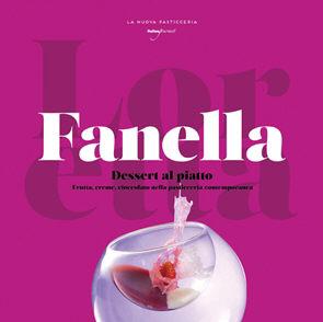 Fanella. Dessert al piatto. Frutta, creme, cioccolato nella pasticceria contemporanea (�q) 2015