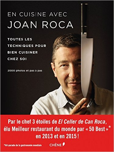 En cuisine avec Joan Roca: Toutes les techniques pour bien cuisiner chez soi '15  (法)