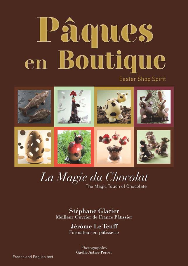 Pâques en boutique, la magie du chocolat '13  (法/ 英對照)
