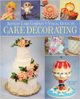Artisan Cake Company's Visual Guide to Cake Decorating '14
