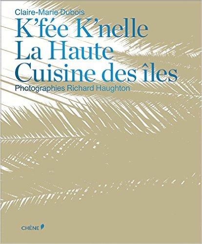 K'fee K'nelle : La Haute Cuisine des îles '16