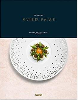 Collection Mathieu Pacaud: Cuisine gastronomique - Volume 1  '18