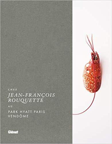 Chez Jean-François Rouquette: Au Park Hyatt Paris Vendôme '18 (法)