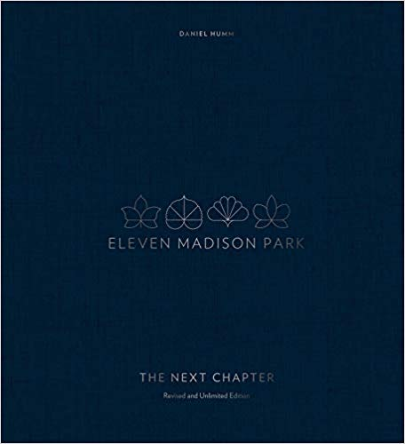 Eleven Madison Park: The Next Chapter, Revised and Unlimited Edition:  '19  10月出版