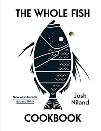 The Whole Fish Cookbook: New ways to cook, eat and think '19