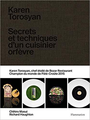 Karen Torosyan : Secrets et techniques d'un cuisinier orfèvre '19