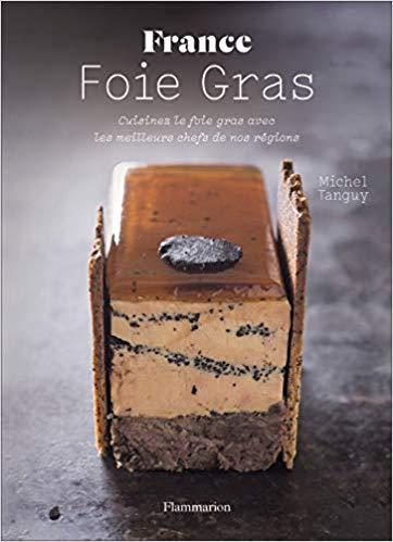 France Foie Gras : Cuisinez le foie gras avec les meilleurs chefs de nos régions '18